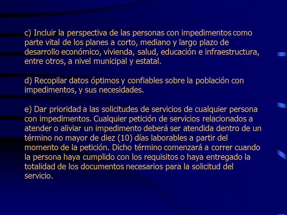 Artículo 5.-Deberes del Estado a) Adoptar medidas para hacer que la sociedad tome conciencia de las personas con impedimentos, sus derechos, sus neces