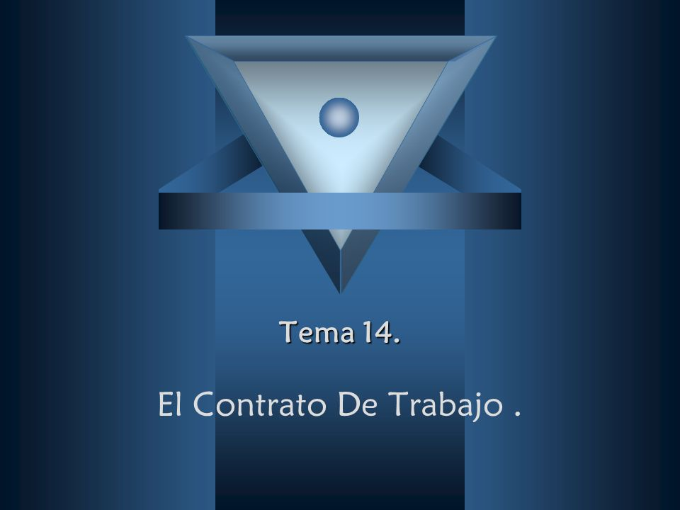 Tema 14. El Contrato De Trabajo.