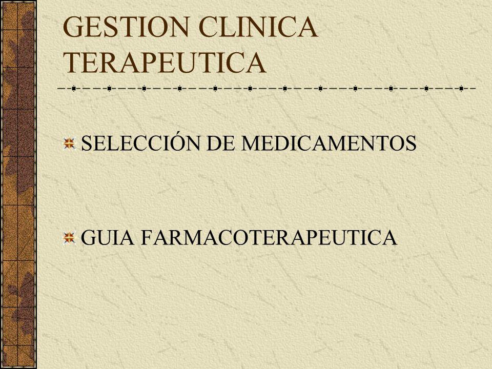 GESTION EN UN SERVICIO DE FARMACIA * GESTION CLINICA TERAPEUTICA * GESTION ECONOMICA