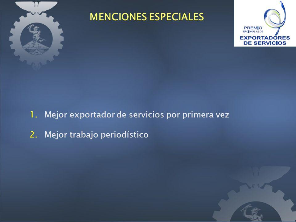 1.Mejor exportador de servicios por primera vez 2.Mejor trabajo periodístico MENCIONES ESPECIALES
