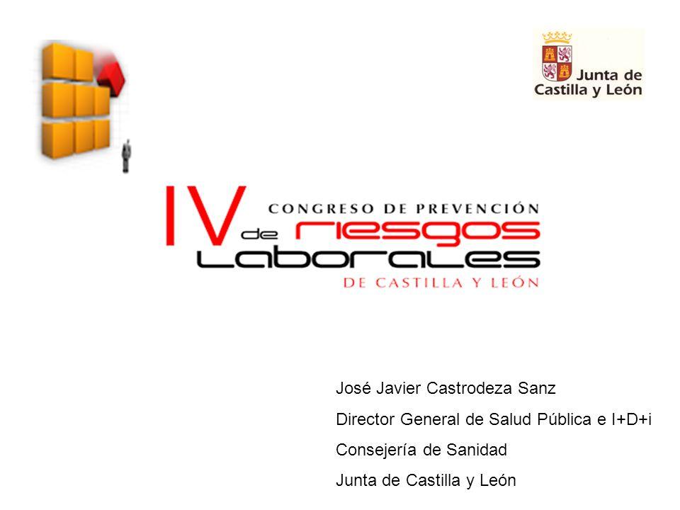 José Javier Castrodeza Sanz Director General de Salud Pública e I+D+i Consejería de Sanidad Junta de Castilla y León