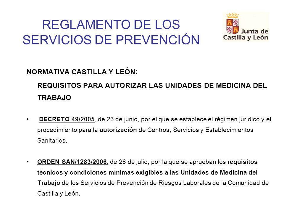 REGLAMENTO DE LOS SERVICIOS DE PREVENCIÓN NORMATIVA CASTILLA Y LEÓN: REQUISITOS PARA AUTORIZAR LAS UNIDADES DE MEDICINA DEL TRABAJO DECRETO 49/2005, d
