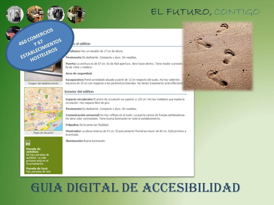 EL FUTURO, CONTIGO GUIA DIGITAL DE ACCESIBILIDAD 460 COMERCIOS Y 67 ESTABLECIMIENTOS HOSTELEROS