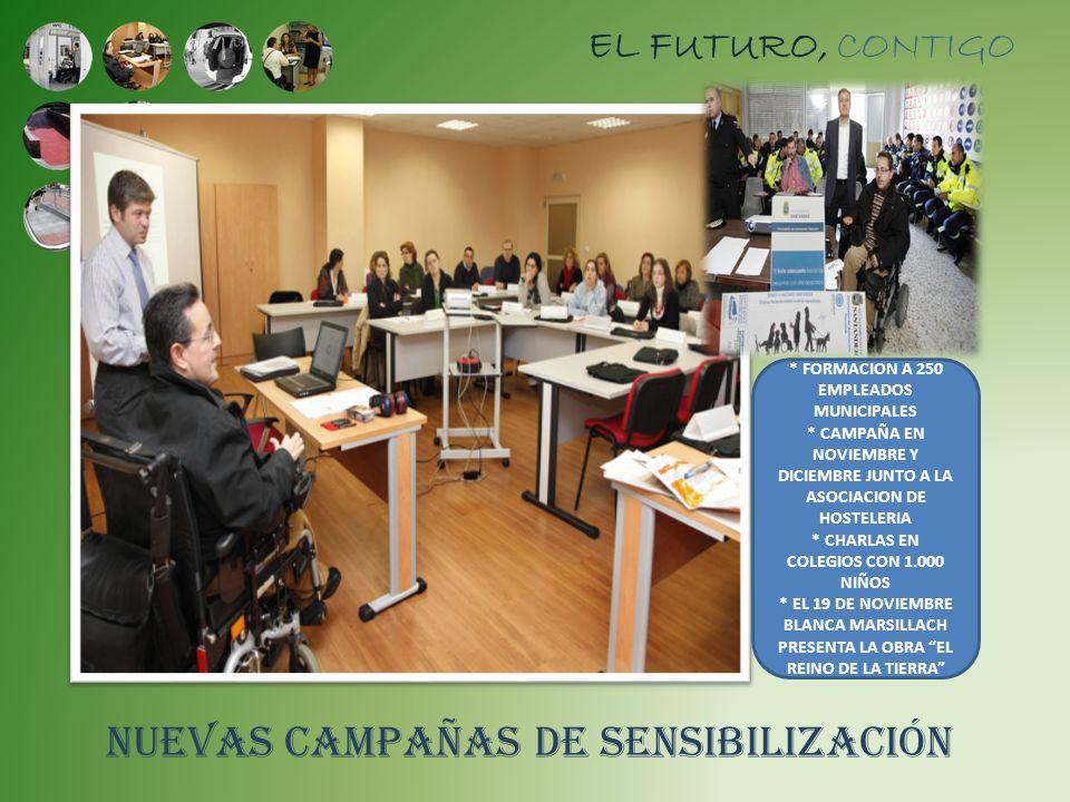 Nuevas campañas de sensibilización EL FUTURO, CONTIGO * FORMACION A 250 EMPLEADOS MUNICIPALES * CAMPAÑA EN NOVIEMBRE Y DICIEMBRE JUNTO A LA ASOCIACION