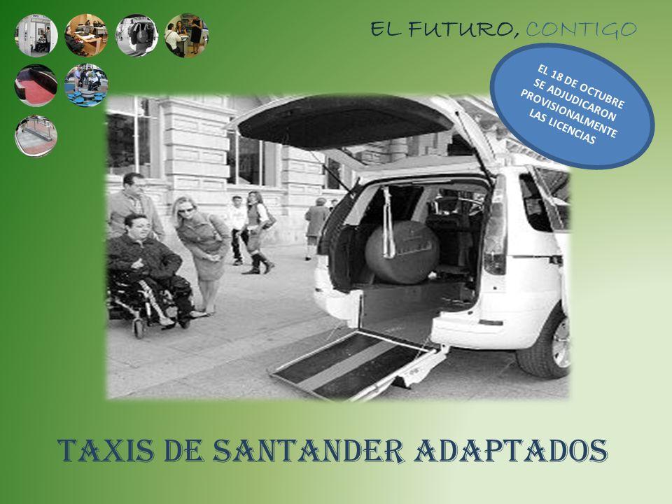 EL FUTURO, CONTIGO TAXIS DE SANTANDER ADAPTADOS EL 18 DE OCTUBRE SE ADJUDICARON PROVISIONALMENTE LAS LICENCIAS