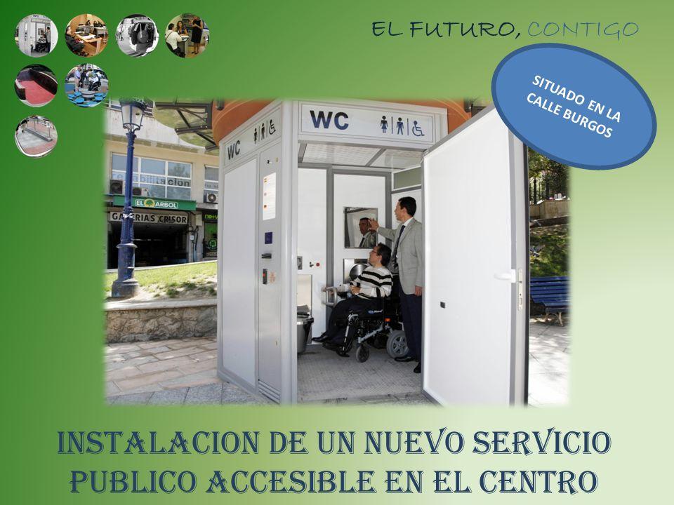 INSTALACION DE UN NUEVO SERVICIO PUBLICO ACCESIBLE EN EL CENTRO EL FUTURO, CONTIGO SITUADO EN LA CALLE BURGOS