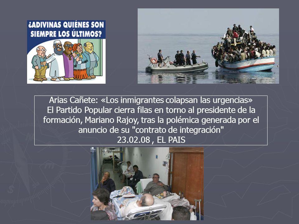 Arias Cañete: «Los inmigrantes colapsan las urgencias» El Partido Popular cierra filas en torno al presidente de la formación, Mariano Rajoy, tras la
