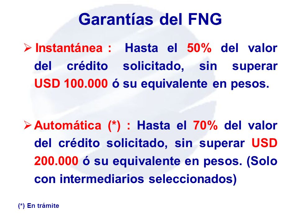 Instantánea :Hasta el 50% del valor del crédito solicitado, sin superar USD 100.000 ó su equivalente en pesos. Automática (*) : Hasta el 70% del valor