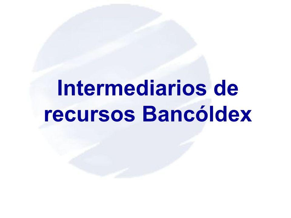 Compradores de productos o servicios colombianos Empresas con capital colombiano Proveedores de empresas colombianas Entidades financieras Usuarios de Recursos de Bancóldex en el exterior
