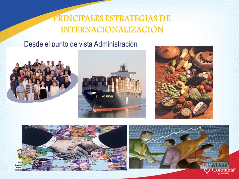 PRINCIPALES ESTRATEGIAS DE INTERNACIONALIZACIÓN Desde el punto de vista Administración