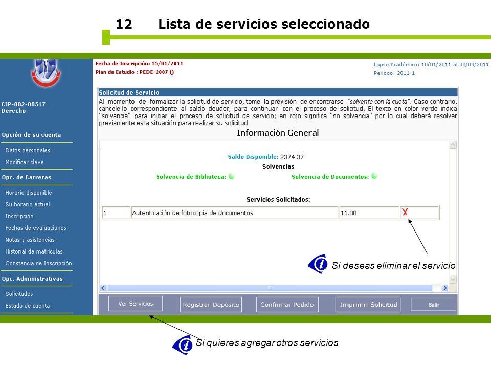 12 Lista de servicios seleccionado Si quieres agregar otros servicios Si deseas eliminar el servicio