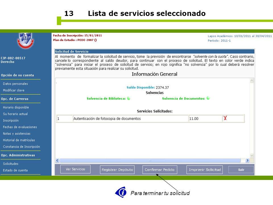 13 Lista de servicios seleccionado Para terminar tu solicitud