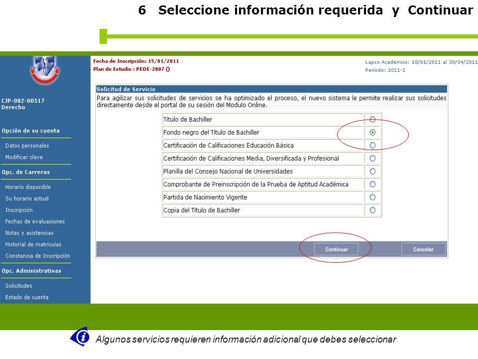 6 Seleccione información requerida y Continuar Algunos servicios requieren información adicional que debes seleccionar