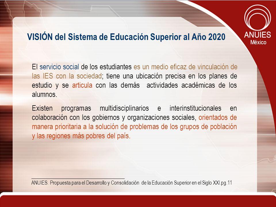 México El servicio social de los estudiantes es un medio eficaz de vinculación de las IES con la sociedad; tiene una ubicación precisa en los planes d