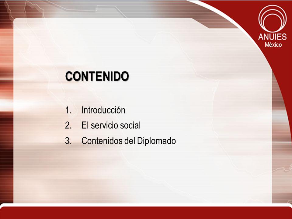 México CONTENIDO 1.Introducción 2.El servicio social 3.Contenidos del Diplomado