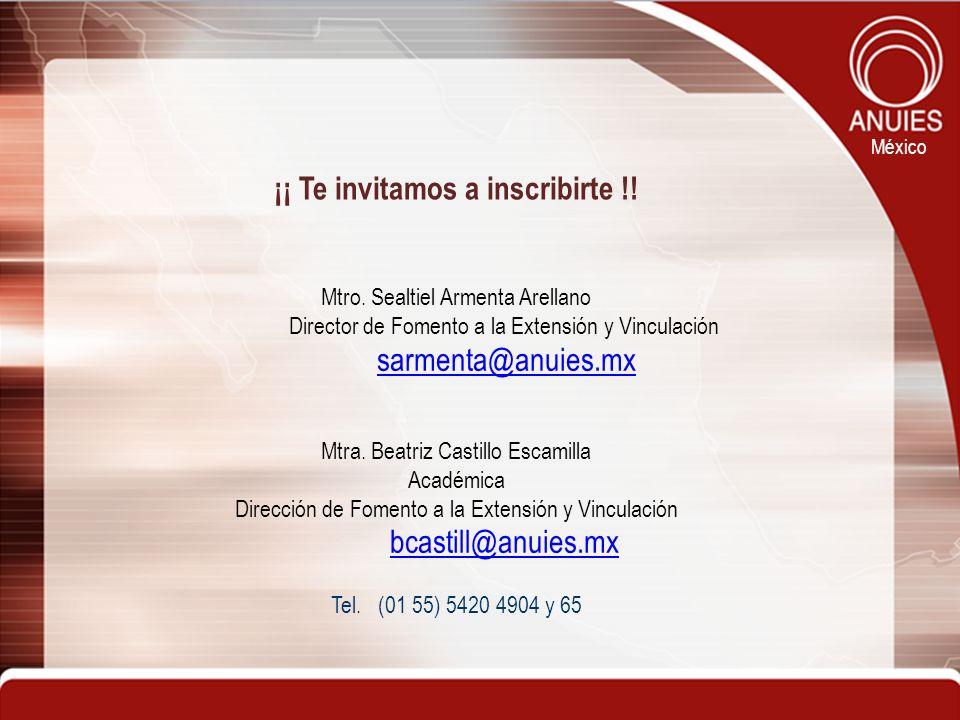 México Mtro. Sealtiel Armenta Arellano Director de Fomento a la Extensión y Vinculación sarmenta@anuies.mx Mtra. Beatriz Castillo Escamilla Académica