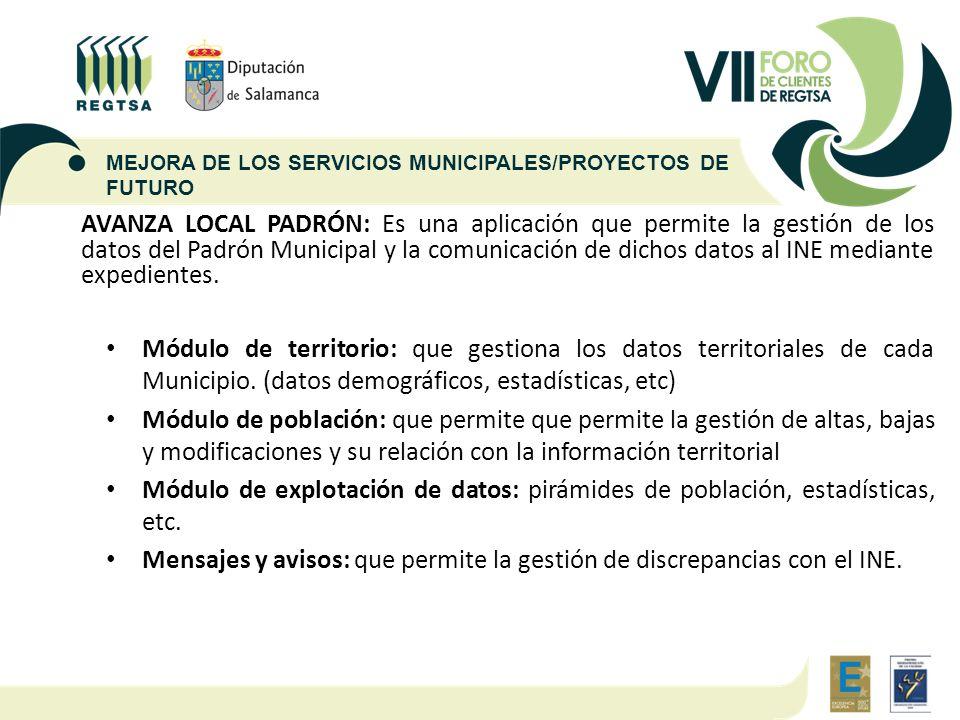 AVANZA LOCAL PADRÓN: Es una aplicación que permite la gestión de los datos del Padrón Municipal y la comunicación de dichos datos al INE mediante expe