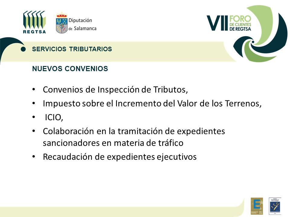 NUEVOS CONVENIOS Convenios de Inspección de Tributos, Impuesto sobre el Incremento del Valor de los Terrenos, ICIO, Colaboración en la tramitación de