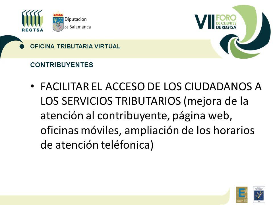 CONTRIBUYENTES FACILITAR EL ACCESO DE LOS CIUDADANOS A LOS SERVICIOS TRIBUTARIOS (mejora de la atención al contribuyente, página web, oficinas móviles