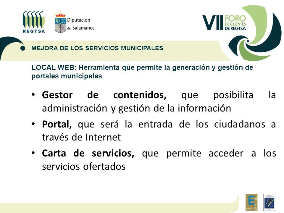 LOCAL WEB: Herramienta que permite la generación y gestión de portales municipales Gestor de contenidos, que posibilita la administración y gestión de