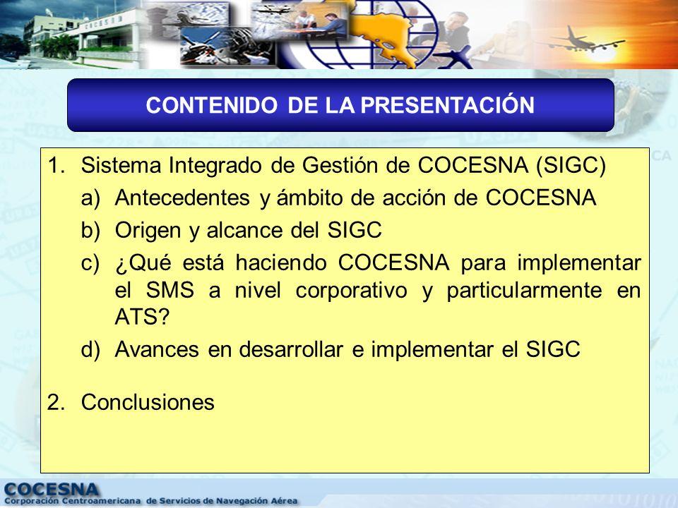1.Describir el Sistema Integrado de Gestión COCESNA, SIGC (Calidad, Seguridad, Factores Humanos y Medio Ambiente) y sus beneficios en la prestación de
