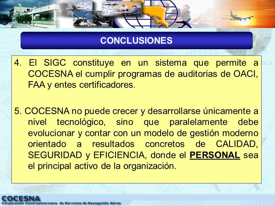 1.El SIGC es una respuesta efectiva e integral de parte de COCESNA para cumplir los requisitos de la industria. 2.El SIGC se constituye en un modelo q