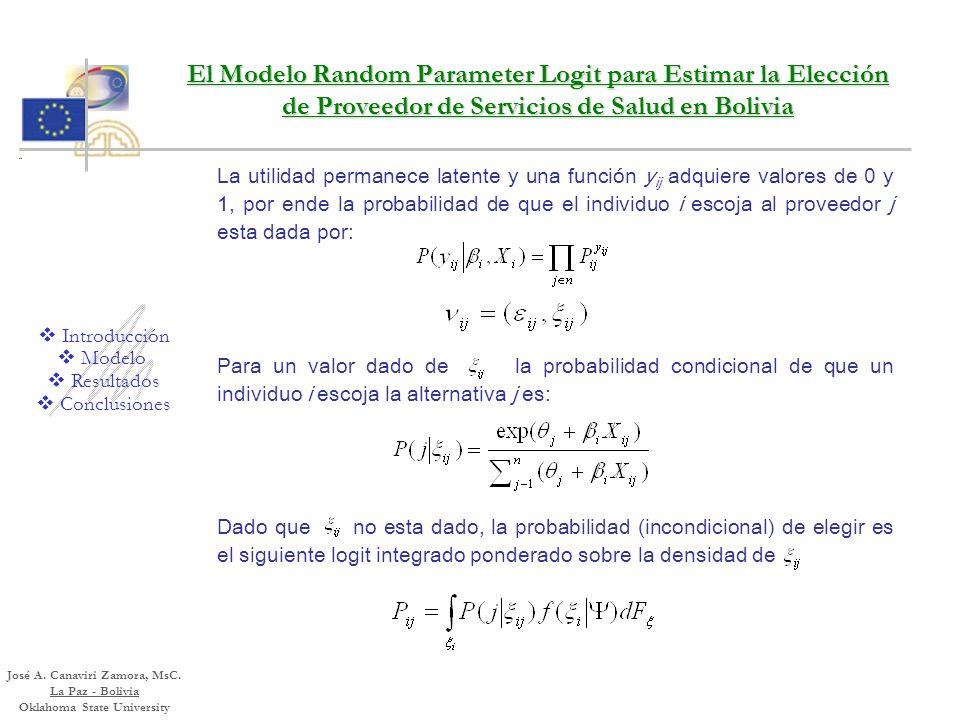 El Modelo Random Parameter Logit para Estimar la Elección de Proveedor de Servicios de Salud en Bolivia Modelo de utilidad directa e indirecta Maximiz