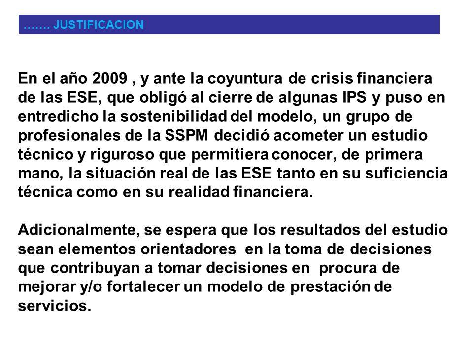 En el año 2009, y ante la coyuntura de crisis financiera de las ESE, que obligó al cierre de algunas IPS y puso en entredicho la sostenibilidad del mo