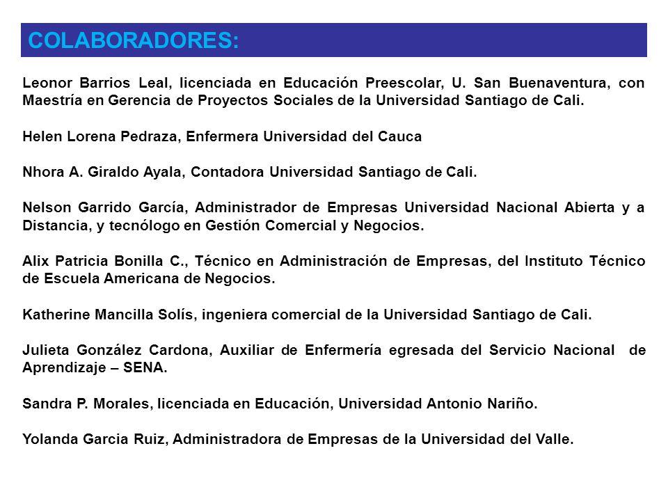 Leonor Barrios Leal, licenciada en Educación Preescolar, U. San Buenaventura, con Maestría en Gerencia de Proyectos Sociales de la Universidad Santiag