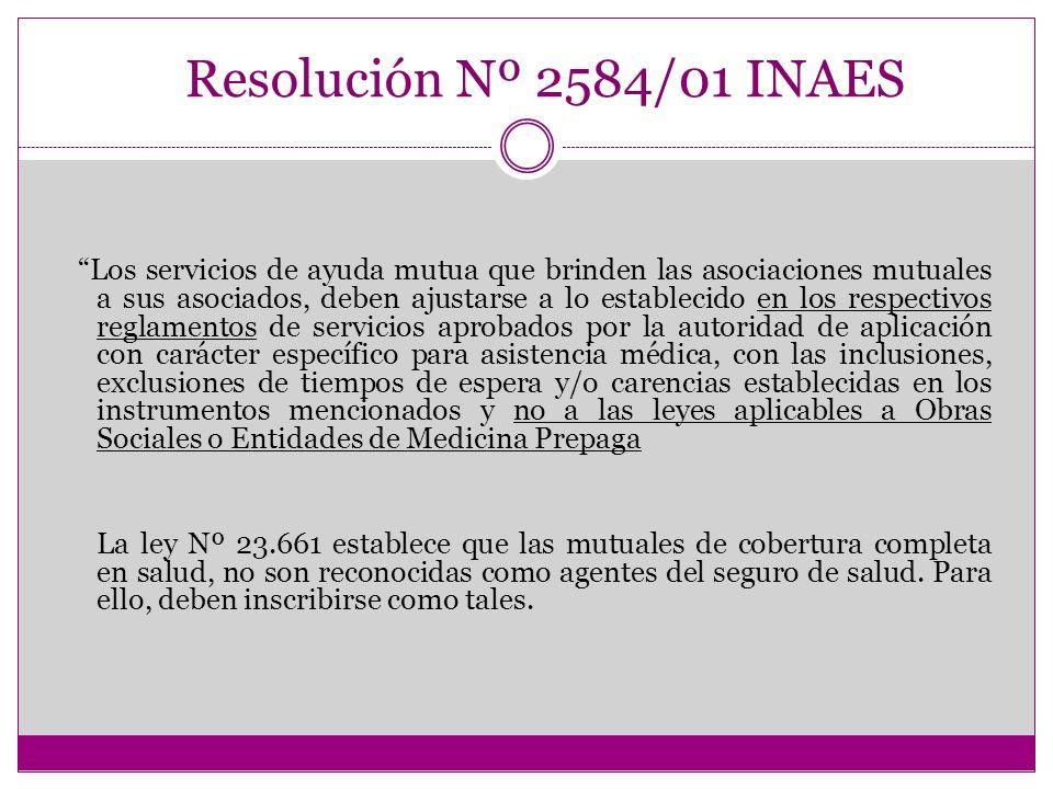 SERVICIO DE SALUD Y FARMACIA Resolución Nº 2584/01 INAES Los servicios de ayuda mutua que brinden las asociaciones mutuales a sus asociados, deben aju