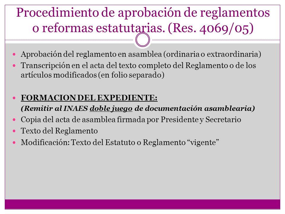 Procedimiento de aprobación de reglamentos o reformas estatutarias. (Res. 4069/05) Aprobación del reglamento en asamblea (ordinaria o extraordinaria)