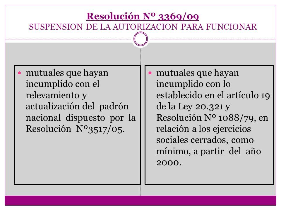 Resolución Nº 3369/09 SUSPENSION DE LA AUTORIZACION PARA FUNCIONAR mutuales que hayan incumplido con el relevamiento y actualización del padrón nacion
