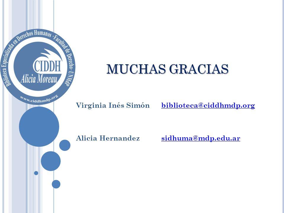 Virginia Inés Simónbiblioteca@ciddhmdp.orgbiblioteca@ciddhmdp.org Alicia Hernandezsidhuma@mdp.edu.arsidhuma@mdp.edu.ar MUCHAS GRACIAS