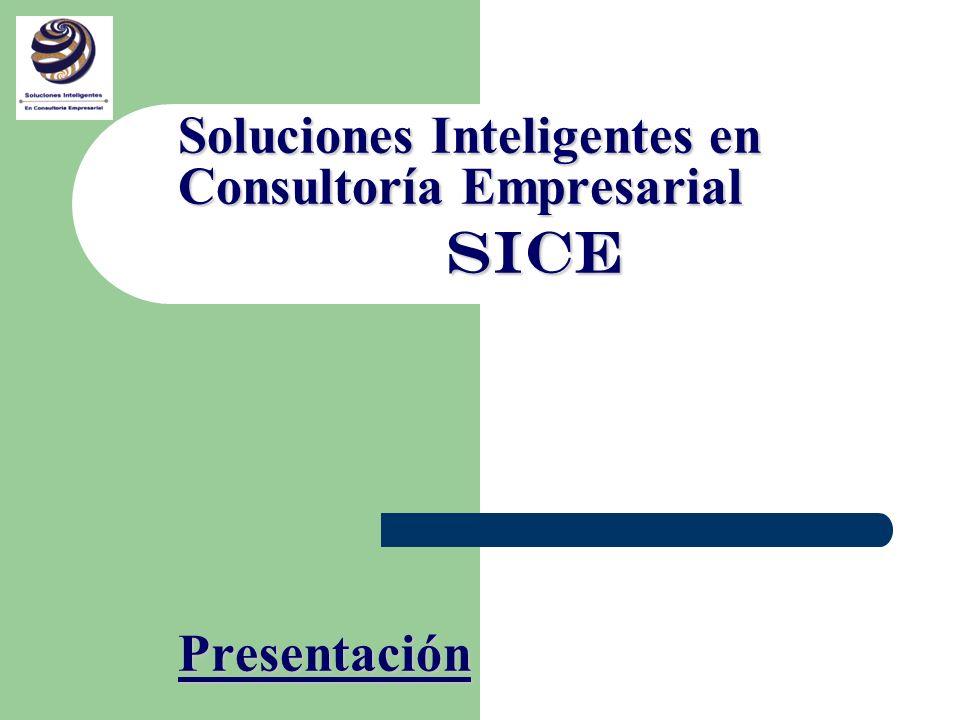 Soluciones Inteligentes en Consultoría Empresarial SICE SICE Presentación