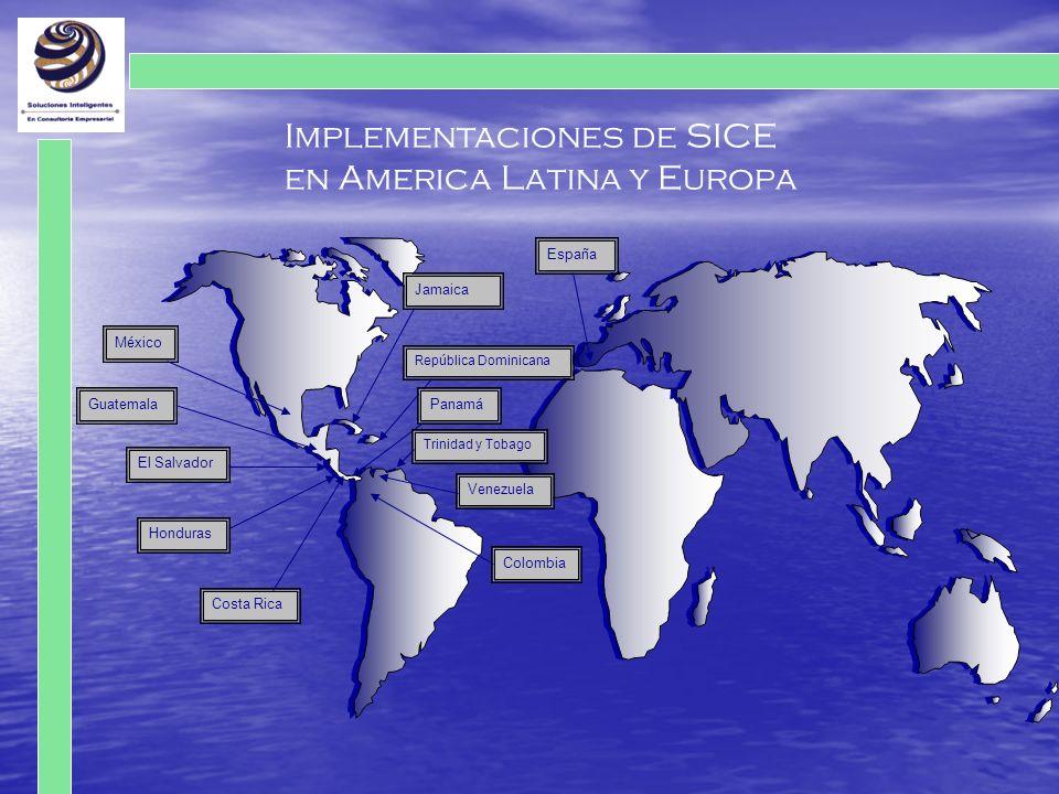 México Guatemala El Salvador Honduras Costa Rica Jamaica República Dominicana Panamá Trinidad y Tobago Venezuela Colombia España Implementaciones de S