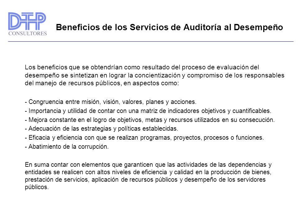 Beneficios de los Servicios de Auditoría al Desempeño Los beneficios que se obtendrían como resultado del proceso de evaluación del desempeño se sinte