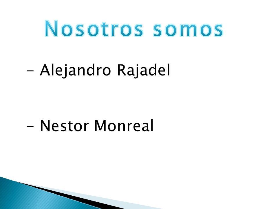 - Alejandro Rajadel - Nestor Monreal