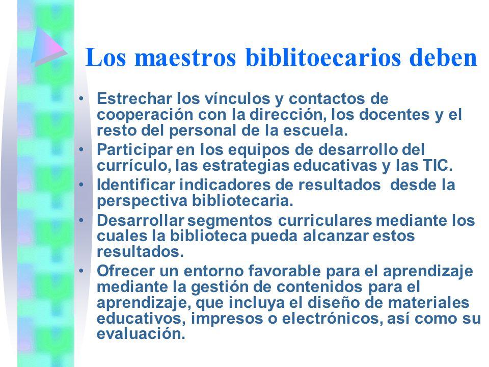 Los maestros biblitoecarios deben Estrechar los vínculos y contactos de cooperación con la dirección, los docentes y el resto del personal de la escue