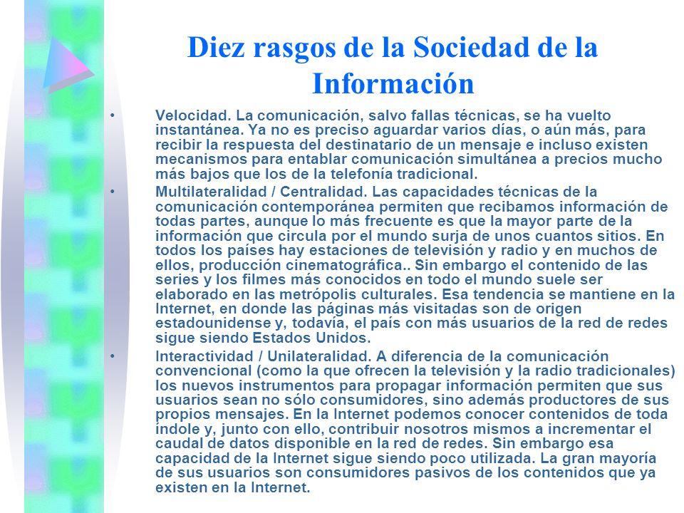 Diez rasgos de la Sociedad de la Información Velocidad.