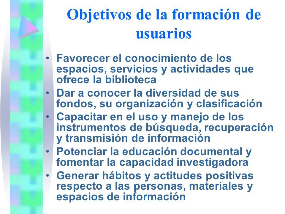 Objetivos de la formación de usuarios Favorecer el conocimiento de los espacios, servicios y actividades que ofrece la biblioteca Dar a conocer la div