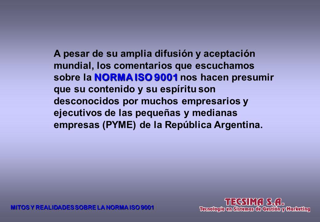MITOS Y REALIDADES SOBRE LA NORMA ISO 9001 y JORGE LUIS SÁNCHEZ (1) Ex Director y Fundador del Área de Calidad de Tecsima S.A. Ser humano excepcional,