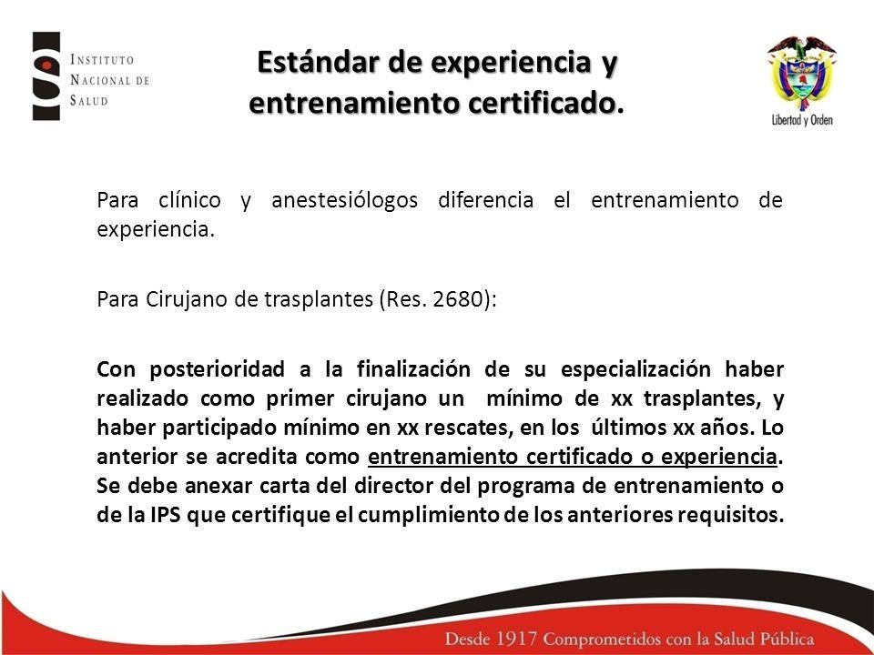 Estándar de experiencia y entrenamiento certificado Estándar de experiencia y entrenamiento certificado. Para clínico y anestesiólogos diferencia el e