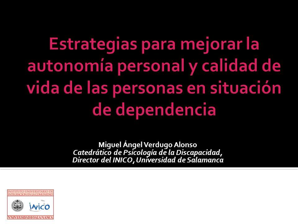 Miguel Ángel Verdugo Alonso Catedrático de Psicología de la Discapacidad, Director del INICO, Universidad de Salamanca