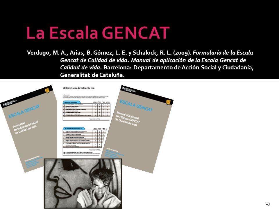 Verdugo, M. A., Arias, B. Gómez, L. E. y Schalock, R. L. (2009). Formulario de la Escala Gencat de Calidad de vida. Manual de aplicación de la Escala
