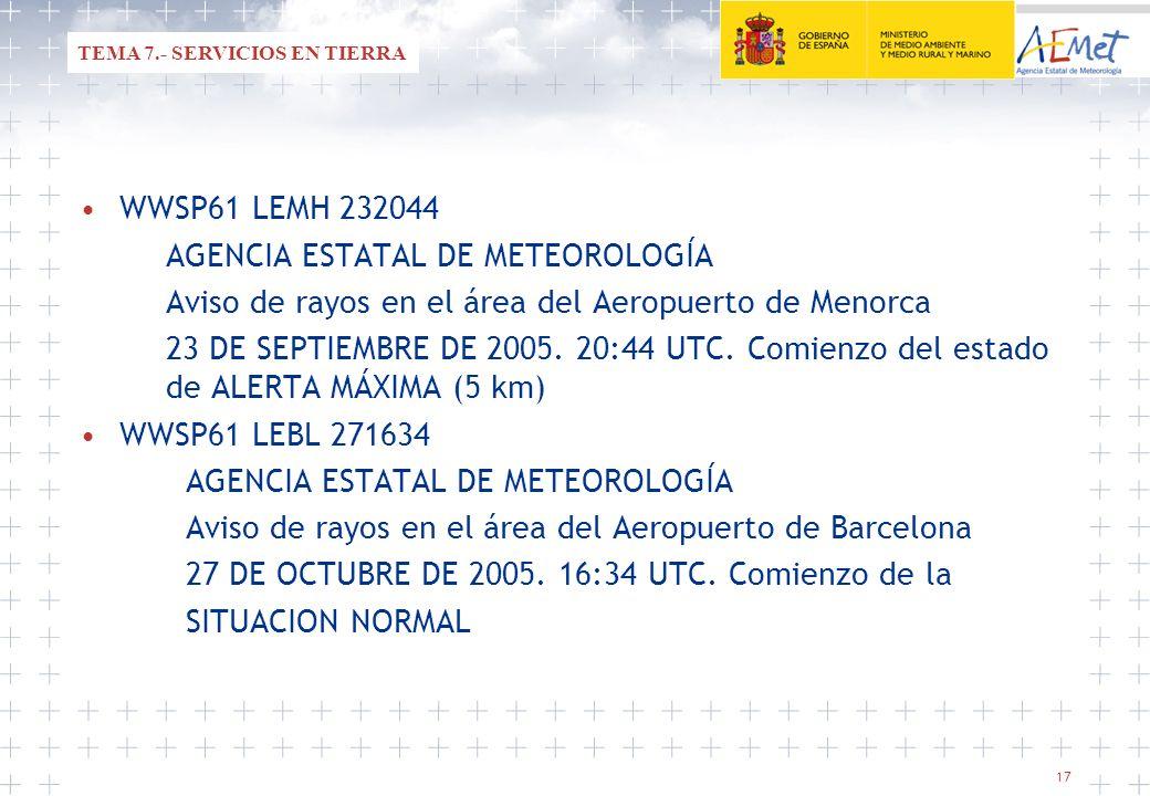 17 WWSP61 LEMH 232044 AGENCIA ESTATAL DE METEOROLOGÍA Aviso de rayos en el área del Aeropuerto de Menorca 23 DE SEPTIEMBRE DE 2005. 20:44 UTC. Comienz