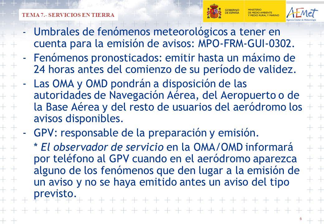 6 - Umbrales de fenómenos meteorológicos a tener en cuenta para la emisión de avisos: MPO-FRM-GUI-0302. -Fenómenos pronosticados: emitir hasta un máxi