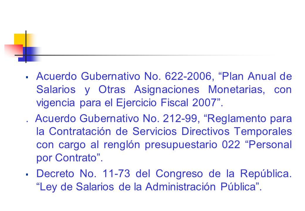 Acuerdo Gubernativo No. 622-2006, Plan Anual de Salarios y Otras Asignaciones Monetarias, con vigencia para el Ejercicio Fiscal 2007.. Acuerdo Guberna