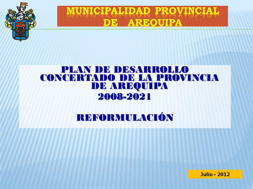 PLAN DE DESARROLLO CONCERTADO DE LA PROVINCIA DE AREQUIPA 2008-2021REFORMULACIÓN Julio - 2012