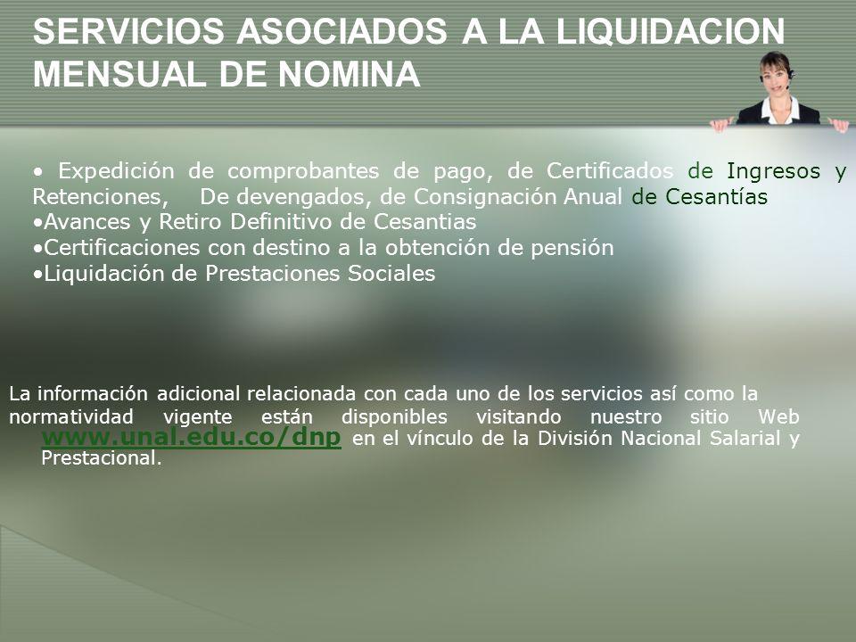 SERVICIOS ASOCIADOS A LA LIQUIDACION MENSUAL DE NOMINA La información adicional relacionada con cada uno de los servicios así como la normatividad vig