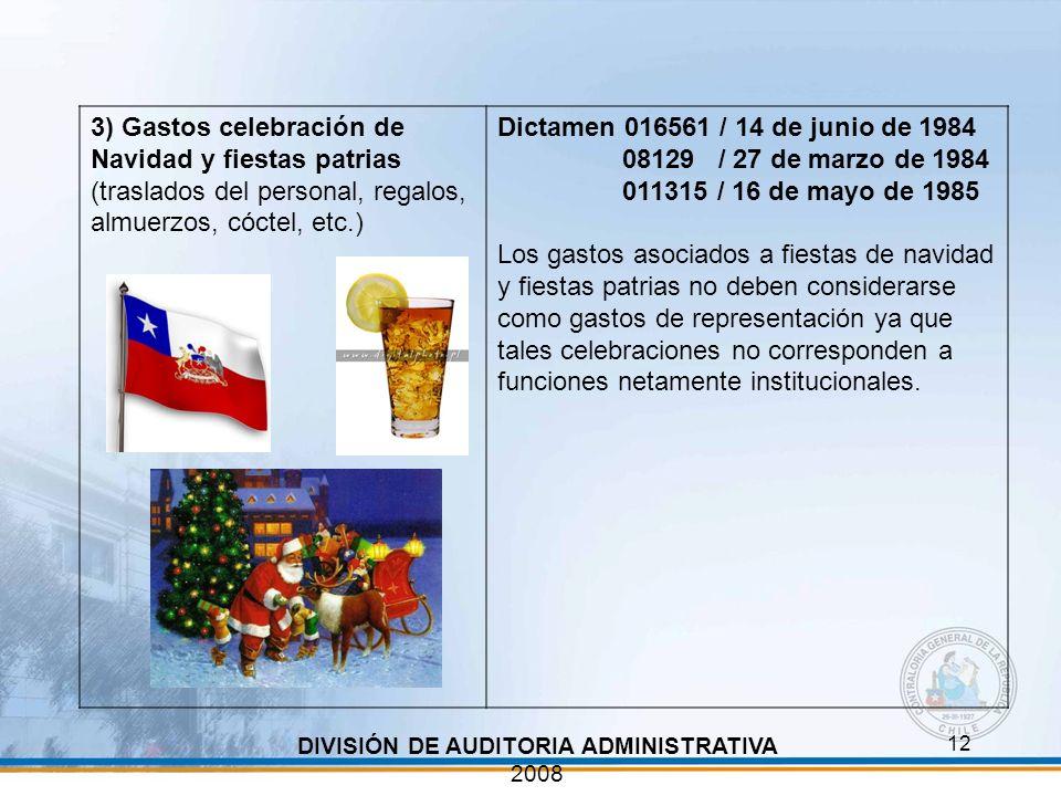 12 DIVISIÓN DE AUDITORIA ADMINISTRATIVA 2008 3) Gastos celebración de Navidad y fiestas patrias (traslados del personal, regalos, almuerzos, cóctel, e